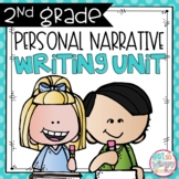Personal Narrative Writing Unit SECOND GRADE