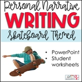 Personal Narrative Writing Unit-Skateboarding Theme