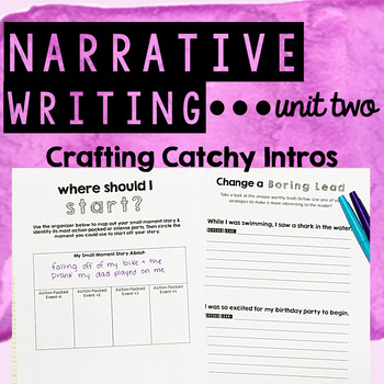 Personal Narrative Writing - Unit Two - Crafting Catchy Introductions