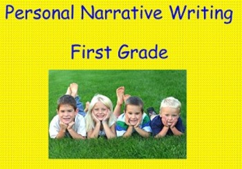 Personal Narrative Writing Unit for First Grade