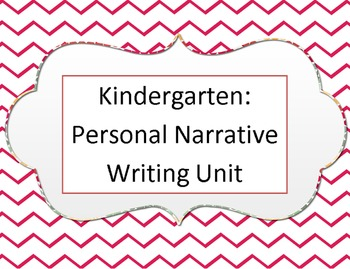 Personal Narrative Writing Unit for Kindergarten With Resources