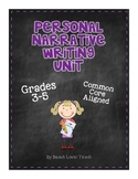 Personal Narrative Writing Unit for the Common Core: Grades 3-5