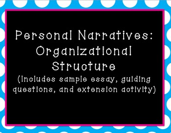 Personal Narratives:  Organizational Structure & Tone