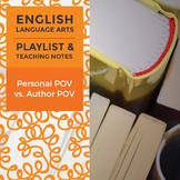 Personal POV vs. Author POV - Playlist and Teaching Notes