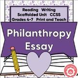 Philanthropy: Writing An Opinion/Persuasive Essay CCSS Grades 4-7