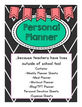 Personal Planner...Because teachers have lives outside of school too!