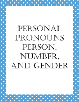Personal Pronouns: Person, Number, and Gender