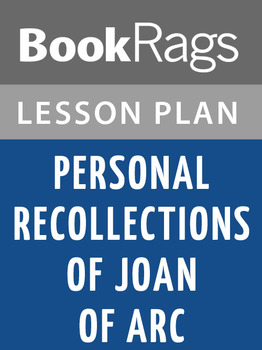 Personal Recollections of Joan of Arc Lesson Plans