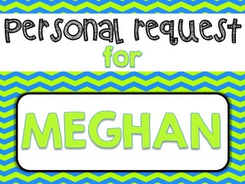 Personal Request For: MEGHAN