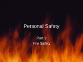 Personal Safety: Fire Safety PowerPoint