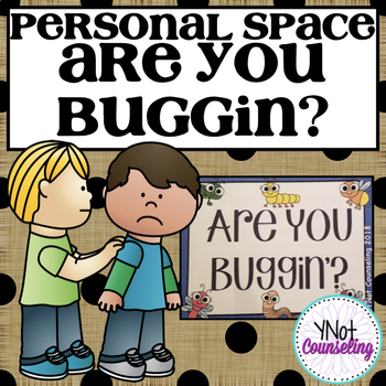 Personal Space: Are You Buggin'?