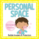 Personal Space: Respect & Defend Personal Bubbles, ELEMENTARY