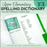 Upper Elementary Spelling Dictionary: 3rd, 4th, 5th | PRINTABLE