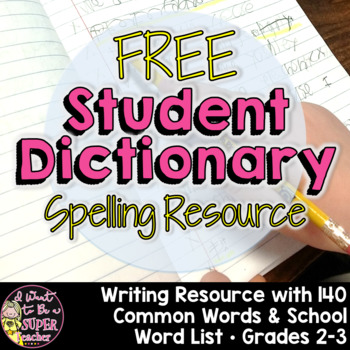 FREE Personal Student Dictionary   2nd Grade & 3rd Grade Spelling Resource