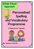 Personalised Spelling and Vocabulary Programme: A Whole School Resource