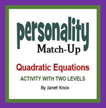 Quadratic Equations Algebra Activity: Personality Match-up