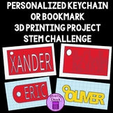 Personalized Keychain or Bookmark 3D Printing Project STEM Challenge
