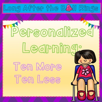 Personalized Learning: 10 more/ 10 less