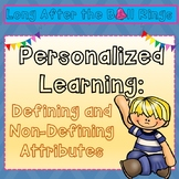 Personalized Learning: Defining and Non-Defining Attributes