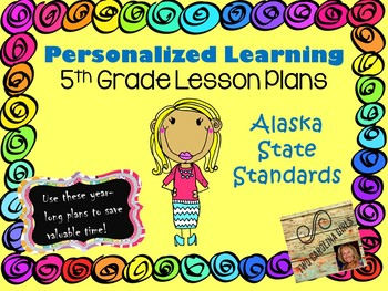 Personalized Learning Fifth Grade Lesson Plans Alaska State Standards
