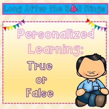 Personalized Learning: True or False