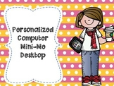 Personalized Mini Me Desktops