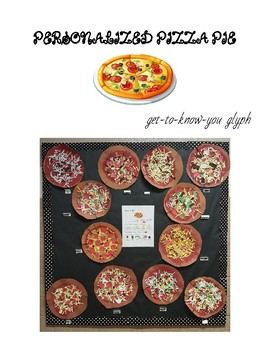 Personalized Pizza Pie--A Get-to-Know-You Glyph!