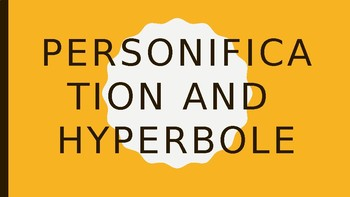 Personification and Hyperbole
