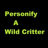 Personify A Wild Critter: A Reasearch/Creative Writing Exe