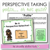 PERSPECTIVE TAKING SOCIAL SKILLS ACTIVITIES    Is It Polite? or Not Quite...