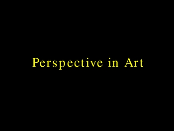 Perspective in Art and Mathematics
