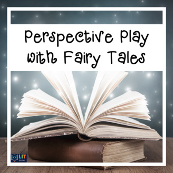 Perspective, Point of View, and Character Practice with Fairy Tales