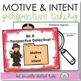 PERSPECTIVE TAKING ACTIVITIES  Understanding Motive and Intent