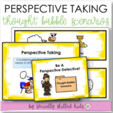 PERSPECTIVE TAKING ACTIVITIES  Thought Bubble Scenarios {K-5th Grade or Ability}