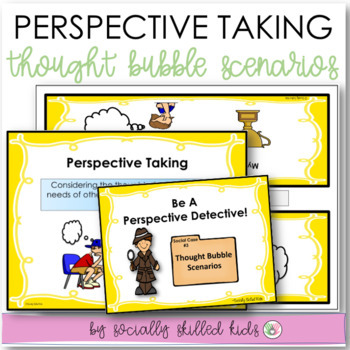 PERSPECTIVE TAKING ACTIVITIES Thought Bubble Scenarios {For K-5th Grade}
