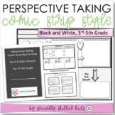 PERSPECTIVE TAKING and PROBLEM SOLVING Comic Strip Style BW {For 3rd-5th Grade}