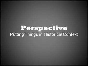 Perspective- Understanding Historical Context and Viewpoint