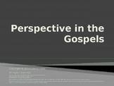 Perspective in the Gospels-Characteristics of Matthew, Mark, Luke and John