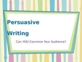 Persuasive Writing PowerPoint or Bulletin Board