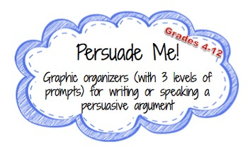 Persuade Me! (Graphic organizers for writing and speaking)