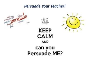 Persuade Your Teacher Game (persuasive unit)