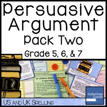 Persuasive Argument Writing Prompt Pack Two
