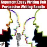 Argument Essay Writing Unit Persuasive Essay Bundle