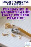 Persuasive Argumentative Essay Lesson Plan CCSS.ELA-LITERA
