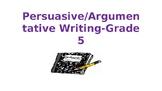 Persuasive Argumentative Writing