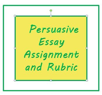 Persuasive Essay Assignment and Rubric for ESL Writing Adult or High School