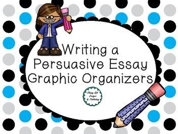 Persuasive Essay Graphic Organizers