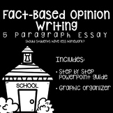 Fact-Based Opinion Writing (5 Paragraph Essay)