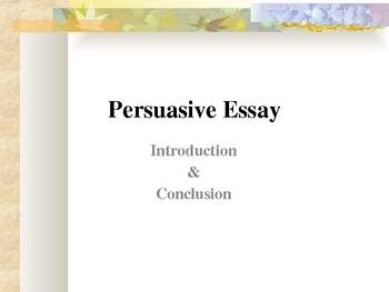 Persuasive Essay Introduction and Conclusion