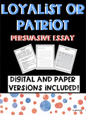 Persuasive Essay Loyalists vs. Patriots